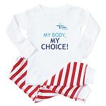 """""""My Body, My Choice"""" Baby Pajamas"""