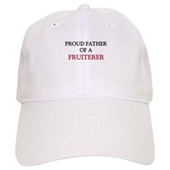 Proud Father Of A FRUITERER Baseball Cap