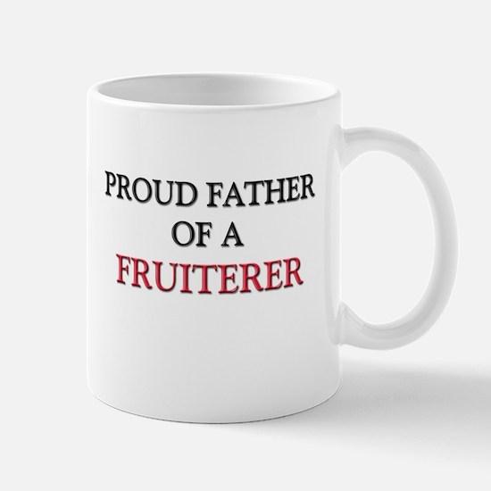 Proud Father Of A FRUITERER Mug