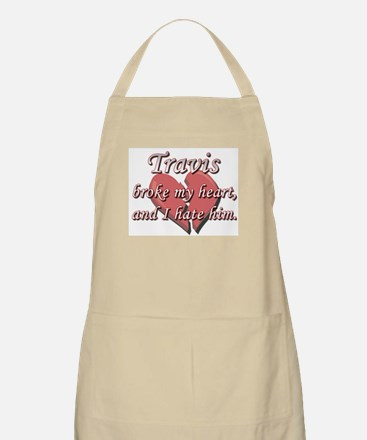 Travis broke my heart and I hate him BBQ Apron