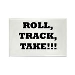 Roll,Track,Take! Rectangle Magnet (100 pack)
