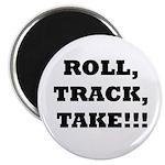 Roll,Track,Take! Magnet