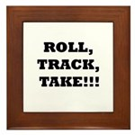 Roll,Track,Take! Framed Tile