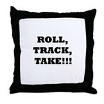Roll,Track,Take! Throw Pillow