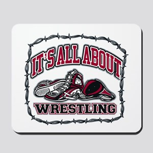 It's All About Wrestling Mousepad