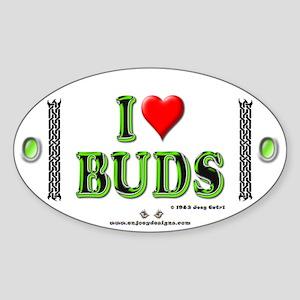 I Love Buds - Oval Sticker