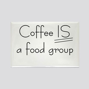 Coffee IS a food group Rectangle Magnet