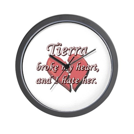 Tierra Broke My Heart And I Hate Her Wall Clock