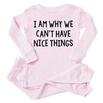 I Am Why We Can't Have Nice Things Toddler Pink Pa