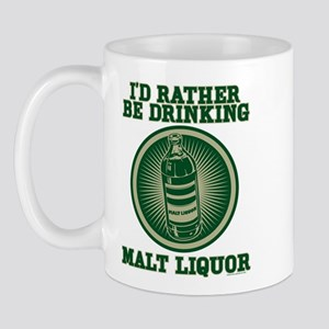 Rather Be Drinking Malt Liquo Mug