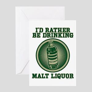 Rather Be Drinking Malt Liquo Greeting Card