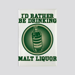 Rather Be Drinking Malt Liquo Rectangle Magnet