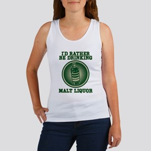 Rather Be Drinking Malt Liquo Women's Tank Top