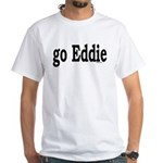 go Eddie White T-Shirt