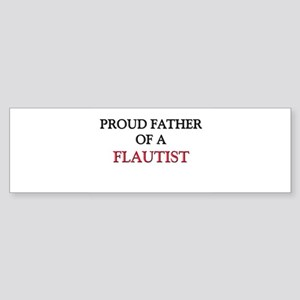Proud Father Of A FLAUTIST Bumper Sticker