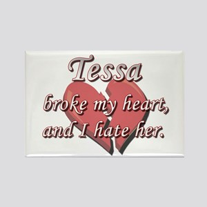 Tessa broke my heart and I hate her Rectangle Magn