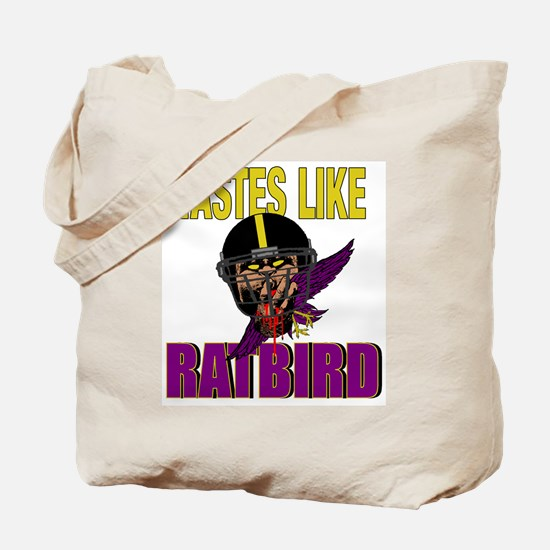 Tastes Like Ratbird Tote Bag