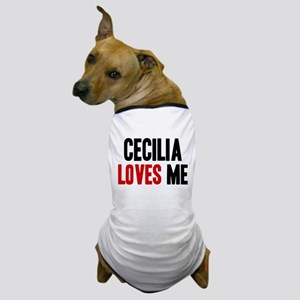 Cecilia loves me Dog T-Shirt