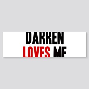 Darren loves me Bumper Sticker