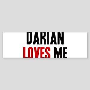 Darian loves me Bumper Sticker