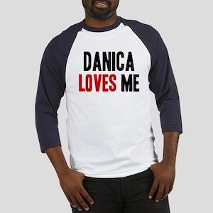 Danica loves me Baseball Jersey