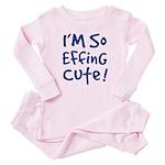 I'M SO EFFING CuTE! Baby/Toddler Pink Pajamas