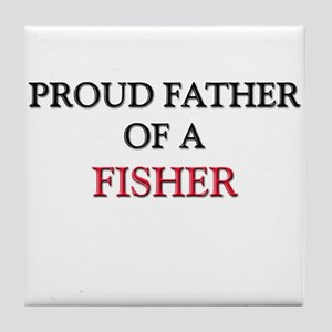 Proud Father Of A FISHER Tile Coaster