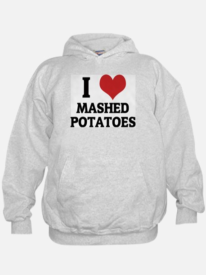 I Love Mashed Potatoes Hoodie