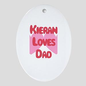 Kieran Loves Dad Oval Ornament