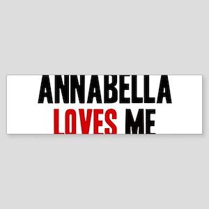 Annabella loves me Bumper Sticker