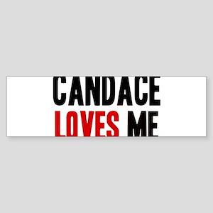 Candace loves me Bumper Sticker