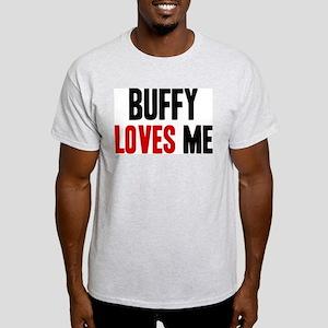 Buffy loves me Light T-Shirt