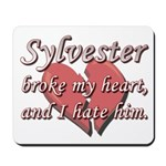 Sylvester broke my heart and I hate him Mousepad
