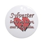 Sylvester broke my heart and I hate him Ornament (