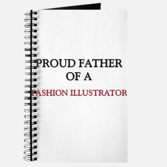 Proud Father Of A FASHION ILLUSTRATOR Journal