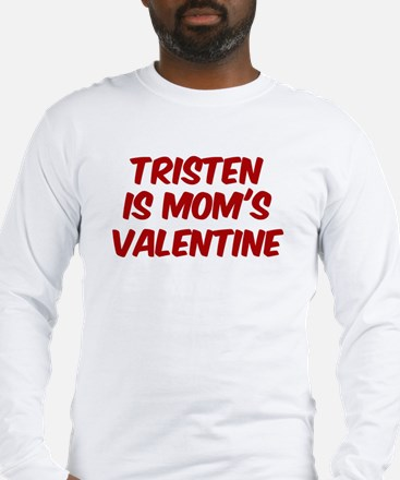 Tristens is moms valentine Long Sleeve T-Shirt