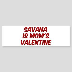 Savanas is moms valentine Bumper Sticker