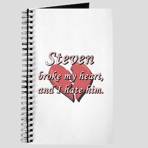 Steven broke my heart and I hate him Journal