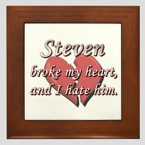 Steven broke my heart and I hate him Framed Tile