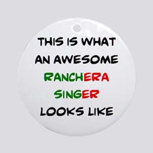 awesome ranchera singer Round Ornament