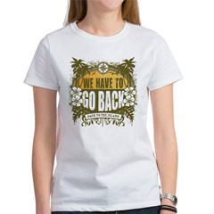 We Have To Go Back Women's T-Shirt
