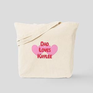 Dad Loves Kaylee Tote Bag