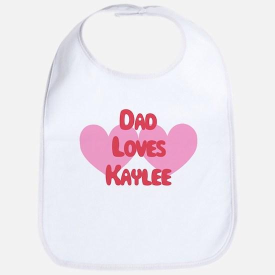Dad Loves Kaylee Bib