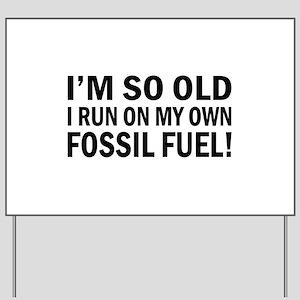 Old Age Humor Yard Sign
