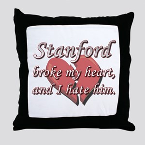 Stanford broke my heart and I hate him Throw Pillo