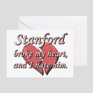 Stanford broke my heart and I hate him Greeting Ca