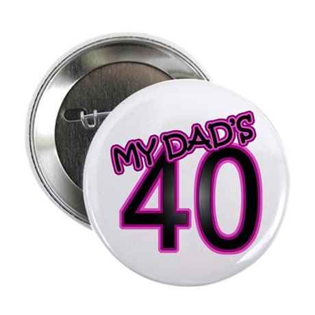 "Dad's 40th Birthday 2.25"" Button"