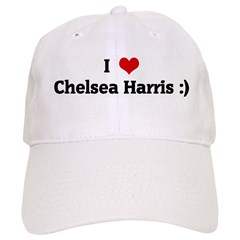I Love Chelsea Harris :) Baseball Cap