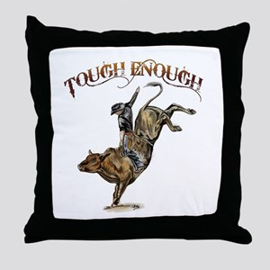 Tough enough Throw Pillow