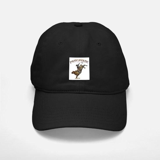 Tough enough Baseball Hat